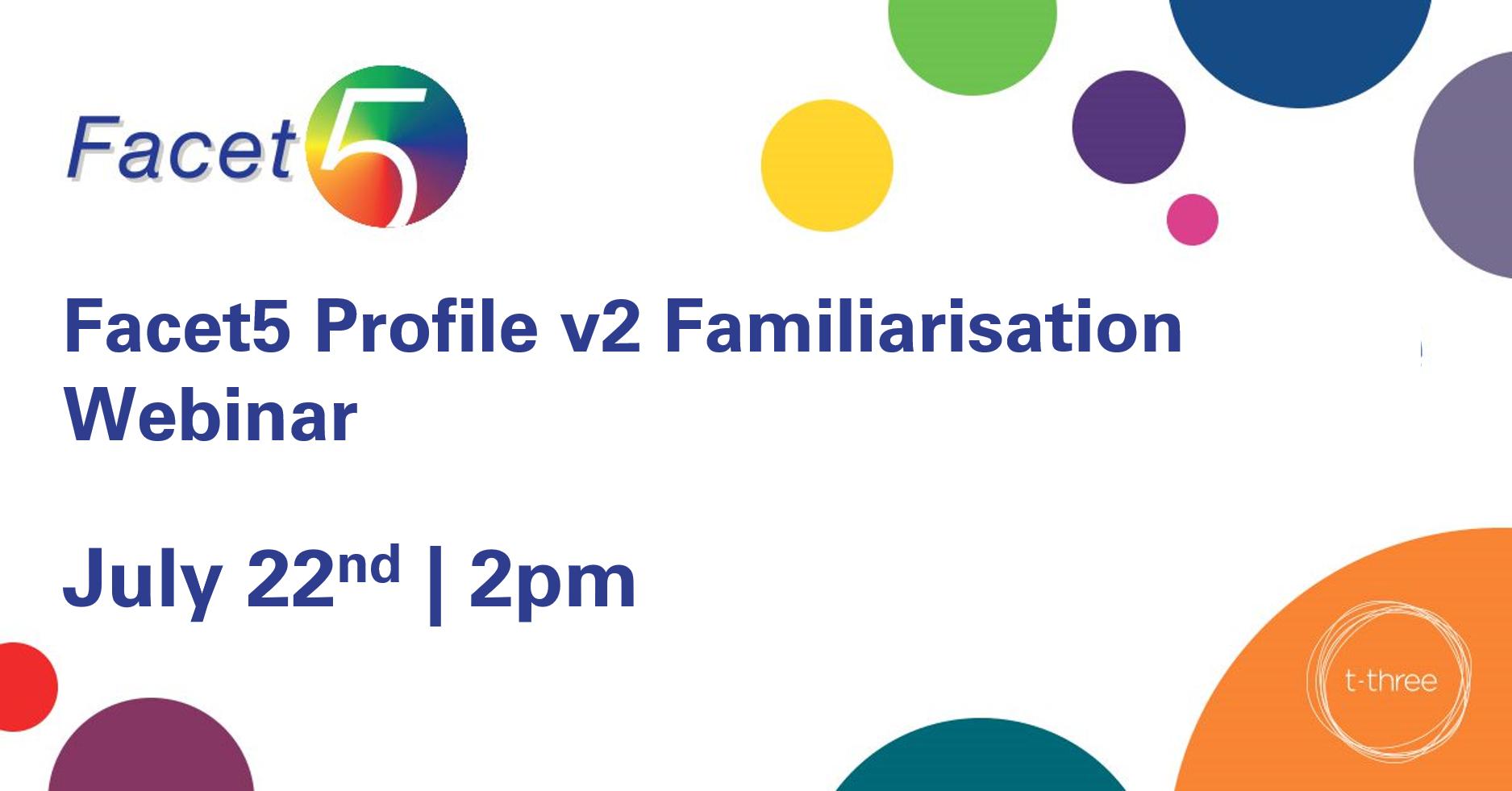 Facet5 familiarisation webinar (1)